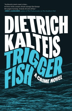 Crime-On-Crime Review Series #18: Triggerfish, by Dietrich Kalteis