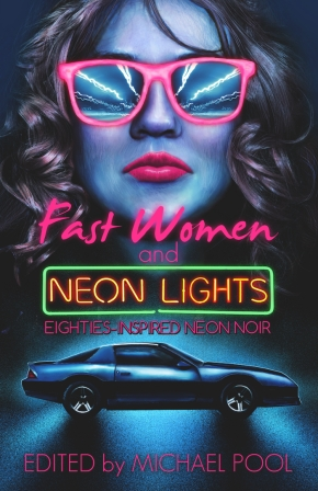 Crime-On-Crime  (Pre)view Series #21: Fast Women and Neon Lights: Eighties-Inspired Neon Noir